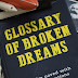 Review: Glossary of Broken Dreams