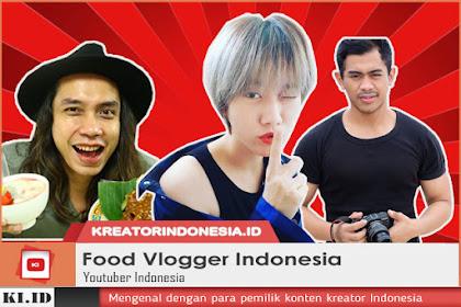 Food Youtuber: Food Vlogger Indonesia Terbaik