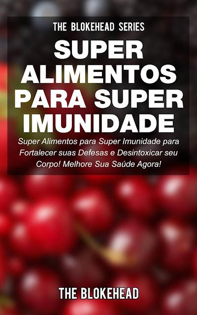 Super Alimentos para Super Imunidade The Blokehead