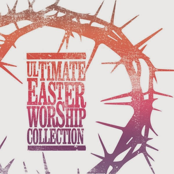 Ultimate Easter Worship Collection 2014 English Christian Songs Collection Download