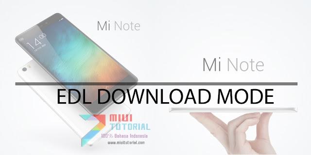 Kesulitan Masuk Mode Download EDL di Xiaomi Mi Note dan Mi Note PRO Ini Tutorial Cara Masuknya 100% Berhasil