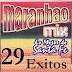 MARANHAO - 29 EXITOS MIX