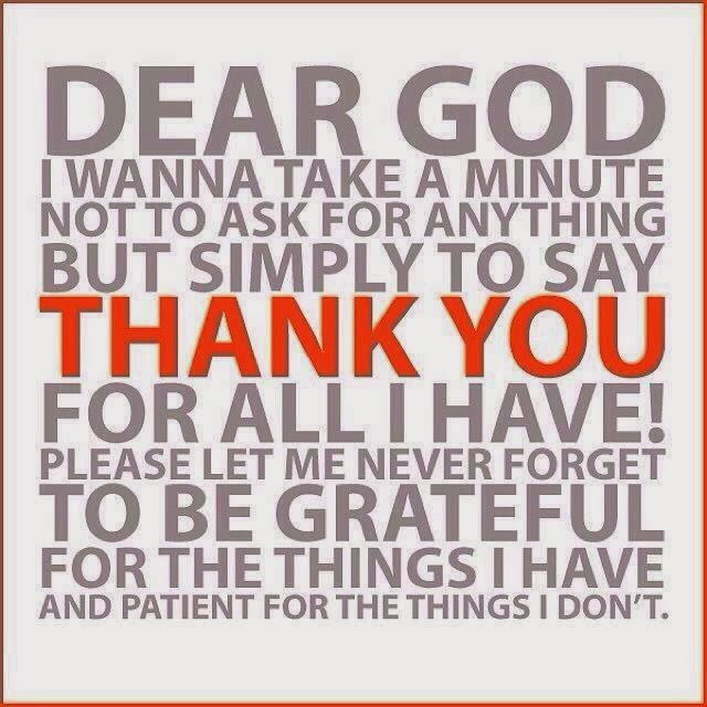 Dear God Thank You For All I Have Help Me Remember To Be Grateful