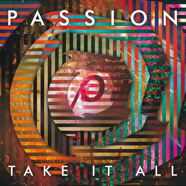 Passion – Passion: Take It All (Deluxe Edition) [Live] (2014) - Album + Music Video Cover