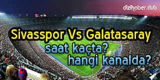 Spor, galatasaray sivasspor maçı hangi kanalda, prediksi sivasspor vs galatasaray, süper lig puan durumu 2018, galatasaray sivasspor ilk 11, Galatasaray, Sivasspor,