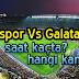4 Şubat Sivasspor Galatasaray Maçı Saat Kaçta, Hangi Kanalda?