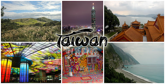 16 Days of Solo Travel in Taiwan – Itinerary, Budget and Tips!