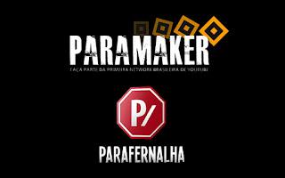Paramaker e Parafernalha