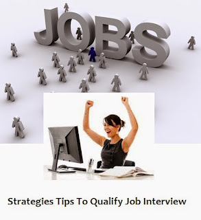 Strategies Tips To Qualify Job Interview