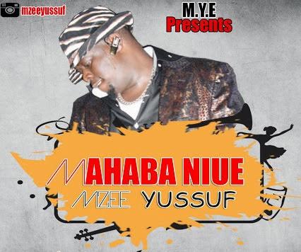 Download Mzee Yussuf - Mahaba Niue | Antagon Blog