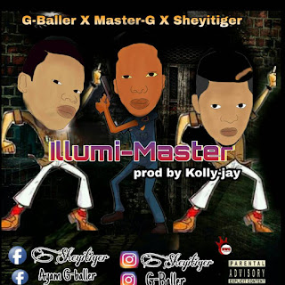 Download Master-G featuring G-baller & Sheyitiger _ILLUMI-MASTER -prod by Kolly-jay