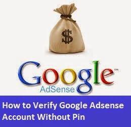 How to Verify Google Adsense Account Without Pin, Google Adsense, Google Adsense Pin, Google Adsense Verification, Google Adsense Mail, Google Adsense Team, Google Adsense Publishers, Bloggers, Website, Web Designers, Graphic, Web, Internet, www, World Wide Web.