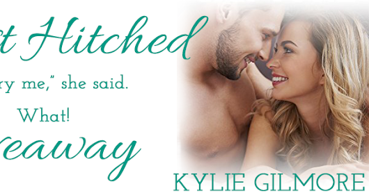 Almost Hitched by Kylie Gilmore ♥FREE eBook, Pre-Order Spotlight & GIVEAWAY ♥ (Contemporary Romance)