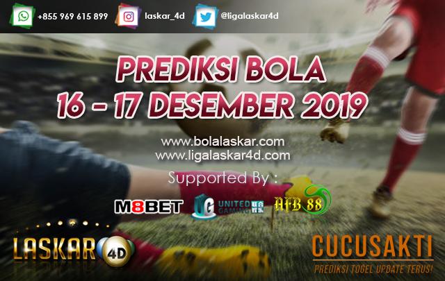 PREDIKSI BOLA JITU TANGGAL 16 – 17 DESEMBER 2019