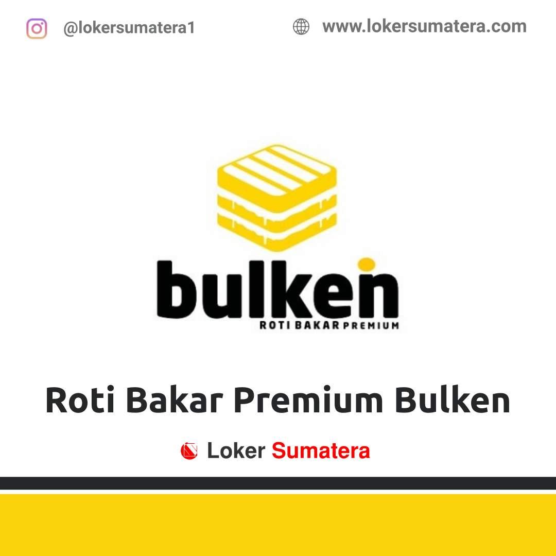 Lowongan Kerja Banda Aceh: Roti Bakar Premium Bulken September 2020