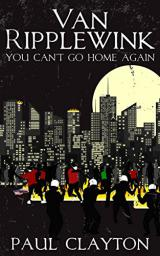 Van Ripplewink: You Can't Go Home Again by Paul Clayton