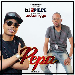 DJ 2Piece Delicious Feat. Tsotsi Nigga & Nelson Tivane - Pepa (2k17) || DOWNLOAD]