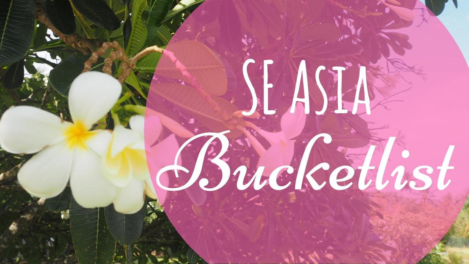SE Asia bucket list