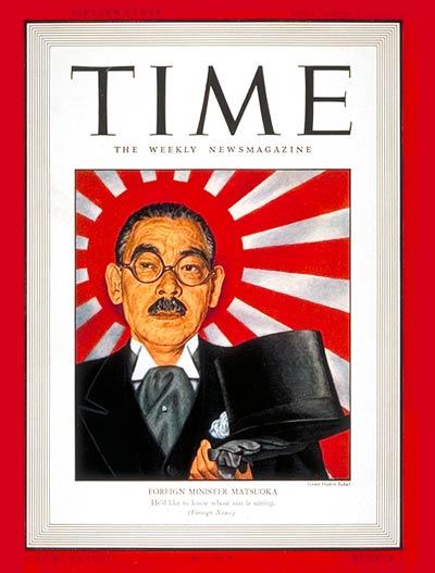 Time Magazine, Japanese Foreign Minister Matsuoka, 7 July 1941 worldwartwo.filminspector.com