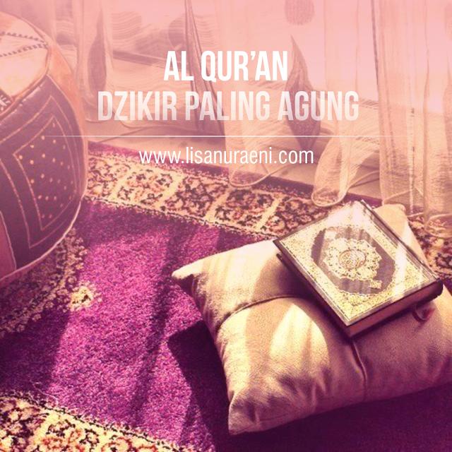 Al Qur'an: Dzikir yang Paling Agung