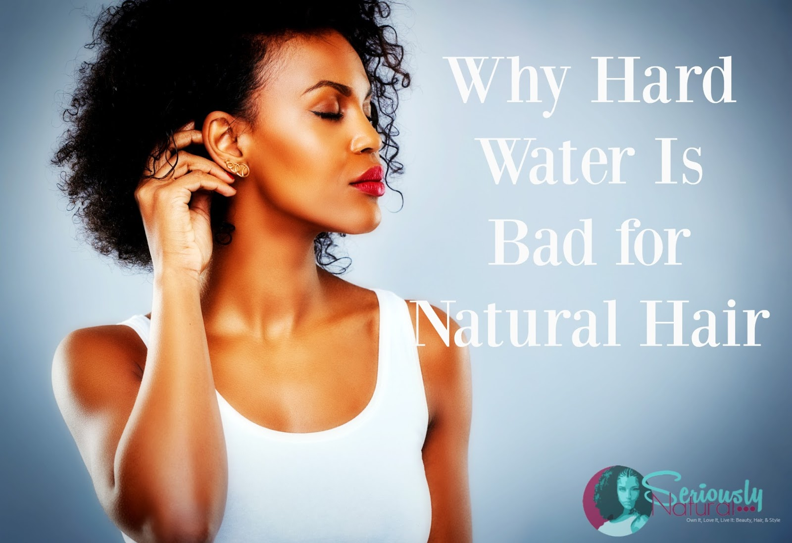 Why Hard Water Is Bad for Natural Hair
