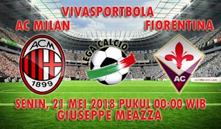 Prediksi Bola AC Milan vs Fiorentina 21 Mei 2018