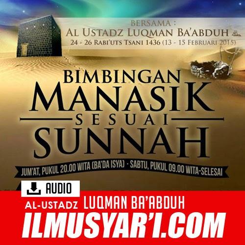Bimbingan Manasik Umroh Sesuai Sunnah - Ustadz Luqman Ba'abduh