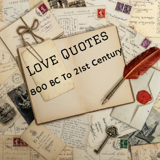 Quotes About Love From 800 BC To Present Day( 21st Century)