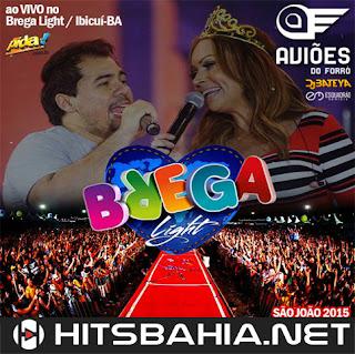 BAIXAR CD – AVIÕES DO FORRÓ – BREGA LIGHT 2015 download grátis