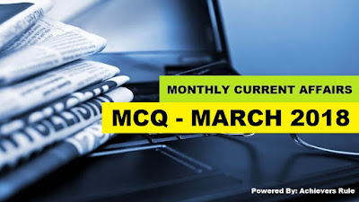 Monthly Current Affairs MCQ - March 2018 PDF