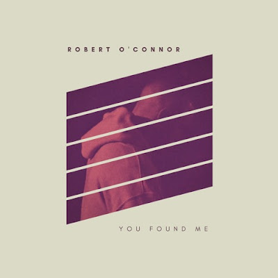 Robert O'Connor Unveils New Single 'You Found Me'
