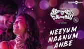 Neeyum Naanum new song tamil movie Imaikkaa Nodigal Song Best movie Song 2018
