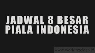 Jadwal Persib Persija Persebaya PSM Bali United Borneo FC Madura United 8 Besar Piala Indonesia