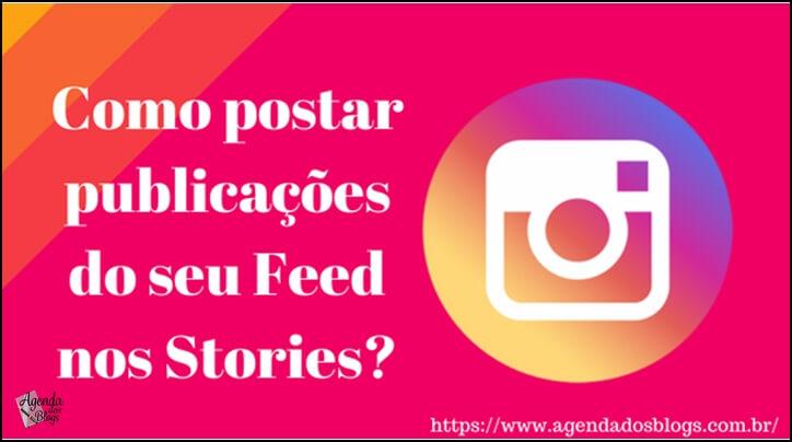 Aprenda como compartilhar suas publicações no stories