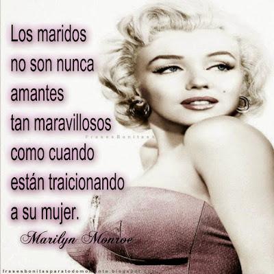 -Marilyn Monroe.