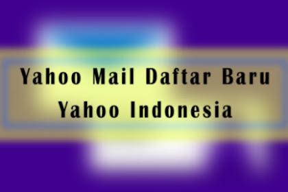 Yahoo Mail Daftar Baru Lewat HP Dengan Aplikasi Yahoo Indonesia Terbaru