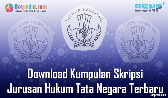 Lengkap Download Kumpulan Skripsi Untuk Jurusan Hukum Tata Negara Terbaru Bospedia