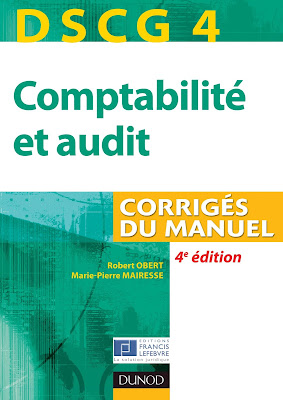 Télécharger Livre Gratuit DSCG 4-Comptabilité et audit - Corrigés du Manuel pdf