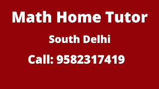 Best Maths Tutors for Home Tuition in South Delhi. Call:9582317419