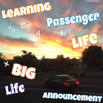 How to Be a Passenger in Life + Big Grad School Announcement