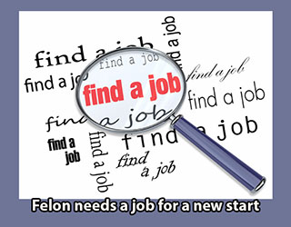 Felon needs a job for a new start