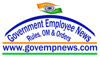 Government Employee News - Rules, O.Ms & Orders