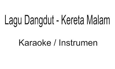Download Instrumen Lagu Dangdut - Kereta Malam Tanpa Vokal