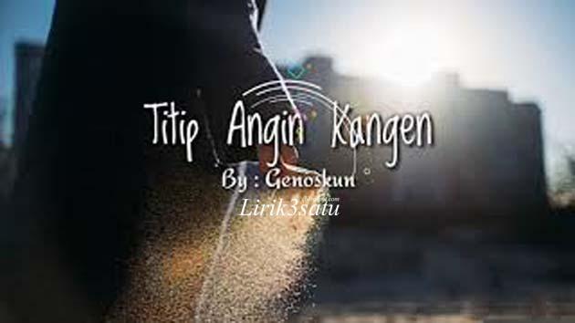 Lirik And Chord Lagu Genoskun Titip Angin Kangen Lirik3satu