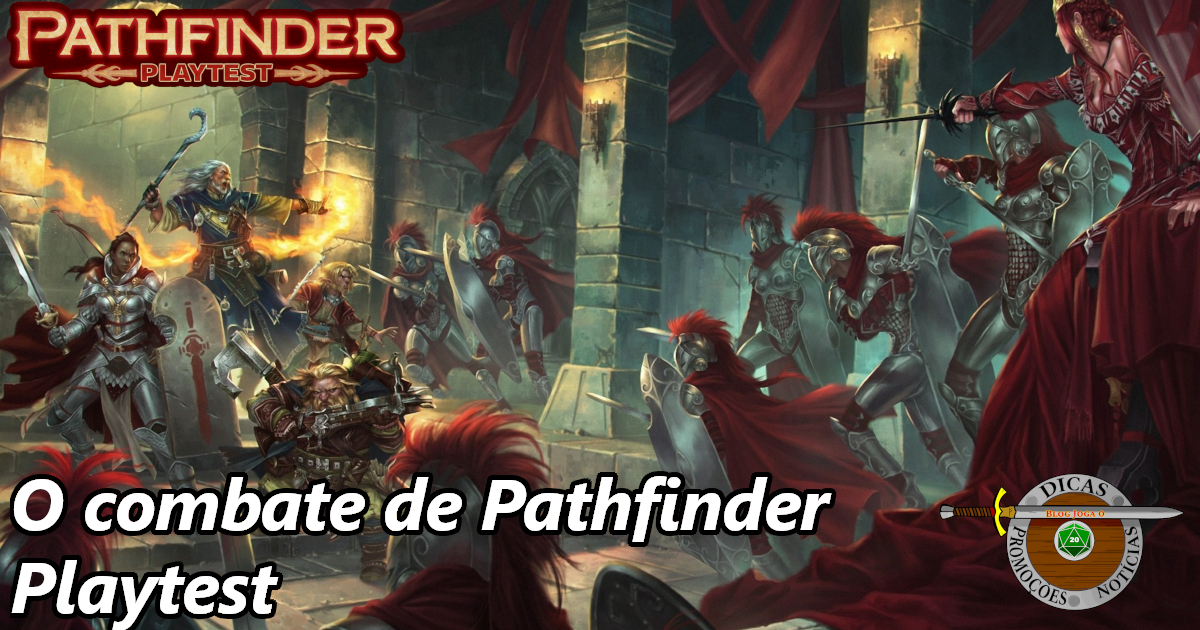 Blog Joga o D20: Pathfinder Playtest: Entenda o combate!