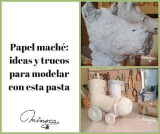 Características del papel maché. Pasta para modelar. Papel maché