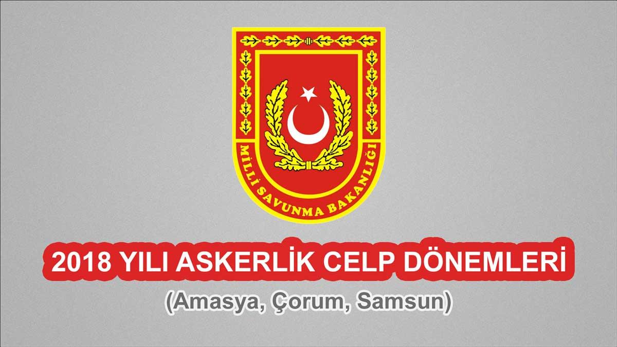 2018 Celp Dönemleri - Amasya, Çorum, Samsun