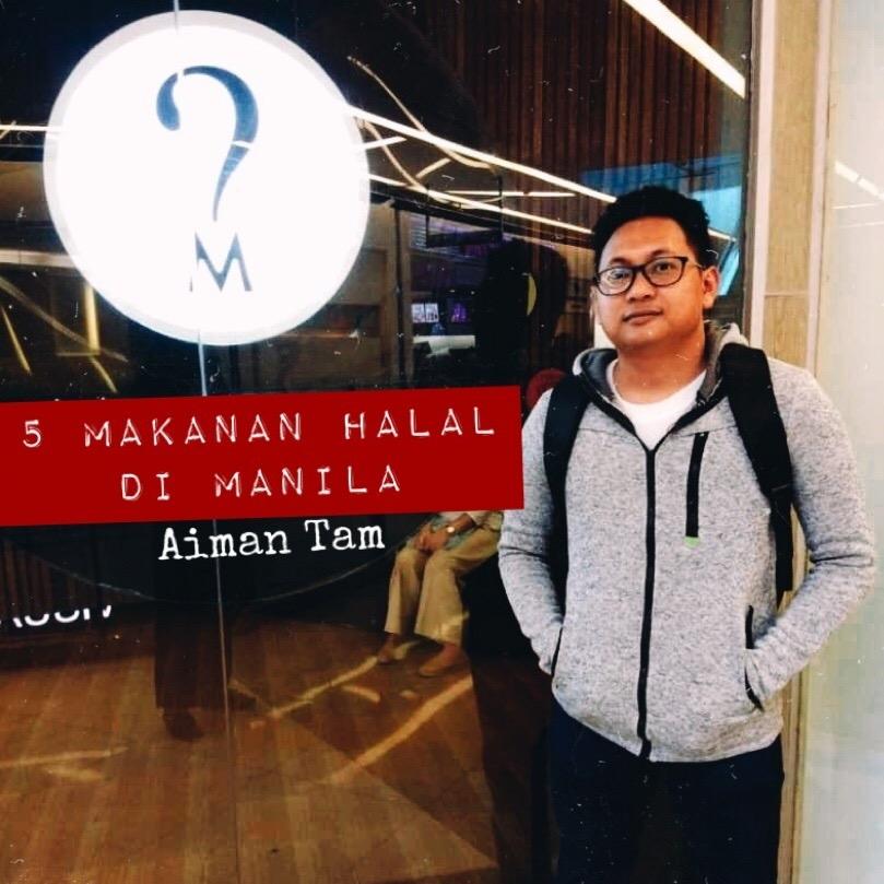 Manila Halal Food | 5 Tempat Makan Halal di Manila Filipina!