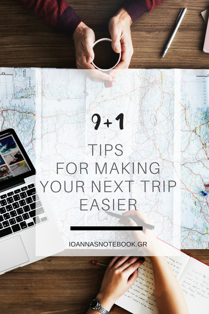 9+1 Tips for making your next trip smoother & easier | Ioanna's Notebook