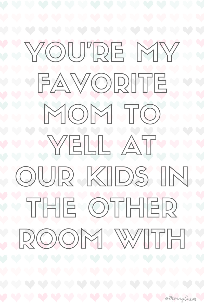 Mommy Cusses 8 Funny Valentine S Day Cards For Your Favorite Mom